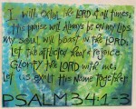 """Psalm 34:1""    Original Size: 11x14"