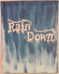 """Rain Down""    Original Size: 11x14"